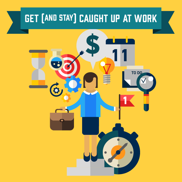 8 Steps to Get and stay caught up at work for Chambers